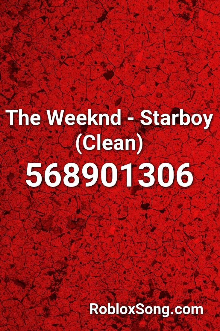 The Weeknd Starboy Clean Roblox Id Roblox Music Codes In