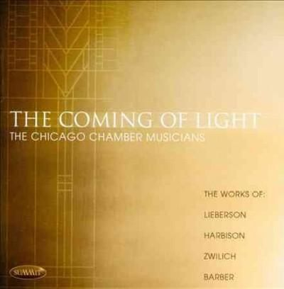 Chicago Chamber Musicians - The Coming of Light