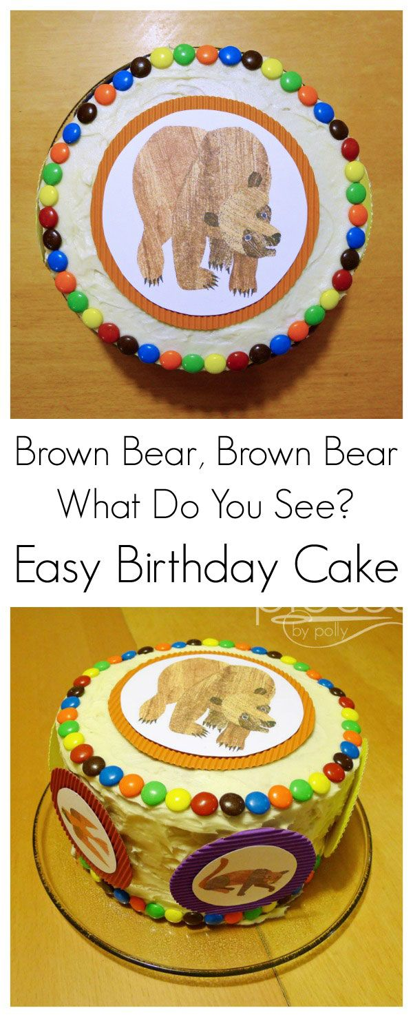 Pieces by Polly: Easy Brown Bear, Brown Bear Birthday Cake