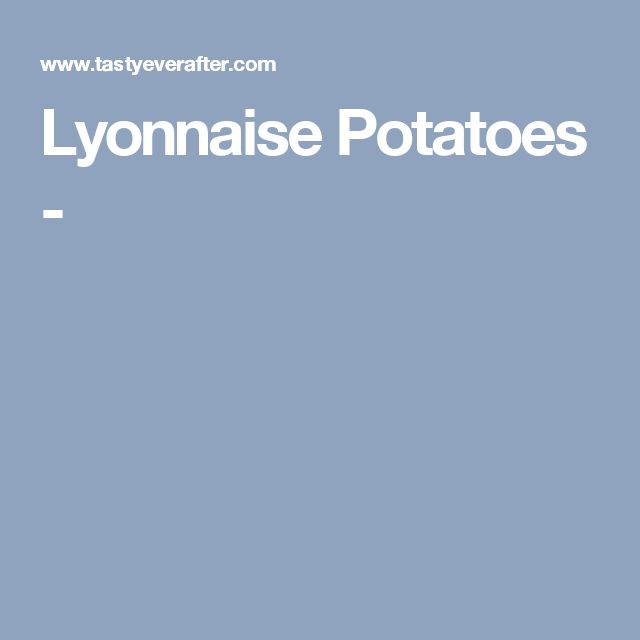 Lyonnaise Potatoes -