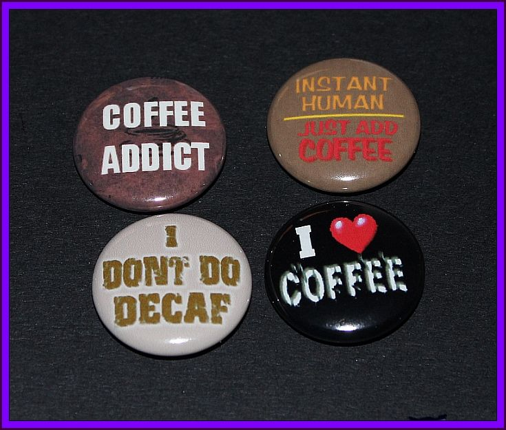 1 inch pin back coffee badges by micmacmade