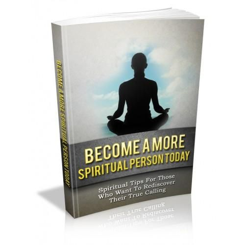 Become A More Spiritual Person Tod This Book Is One Of The Most Valuable Resources In The World When It Comes To Getting Serious Results In Your Spirituality!