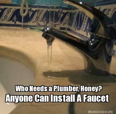 Proof that not just anybody can install a #faucet. Sometimes you just have to call in a pro. #JohnMooreServices #HoustonTexas #HomeOwner #Plumbing #Humor