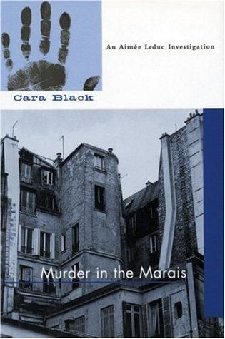 Murder in the Marais (Aimee Leduc Investigations #1) by Cara Black