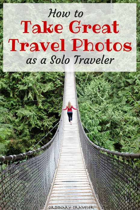 How to Take Amazing Travel Photos as a Solo Traveler