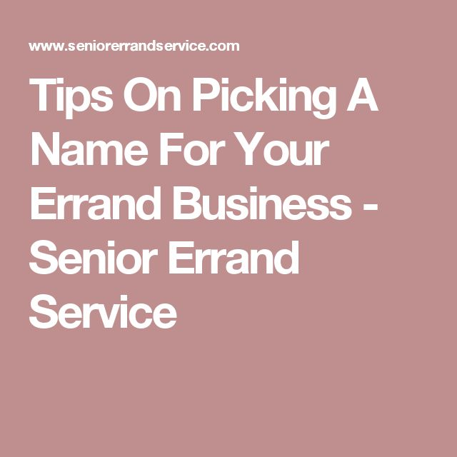 Tips On Picking A Name For Your Errand Business - Senior Errand Service