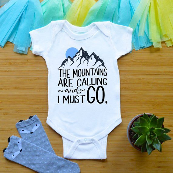 38a95ffbb The Mountains Are Calling And I Must Go Baby Bodysuit