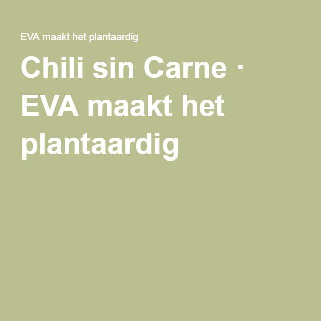Chili sin Carne · EVA maakt het plantaardig