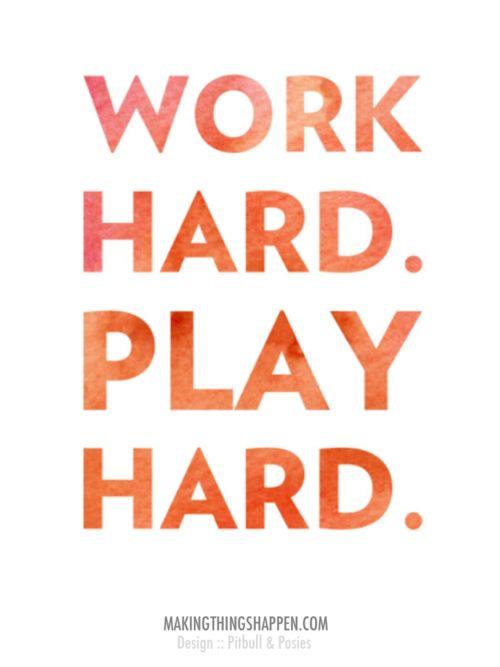 work hard. play hard.: Work Hard Plays Hard Quotes, Happy Friday, Workhard Playhard, Life, Inspiration, Play Hard, To Work, Plays Harder, Hard Work