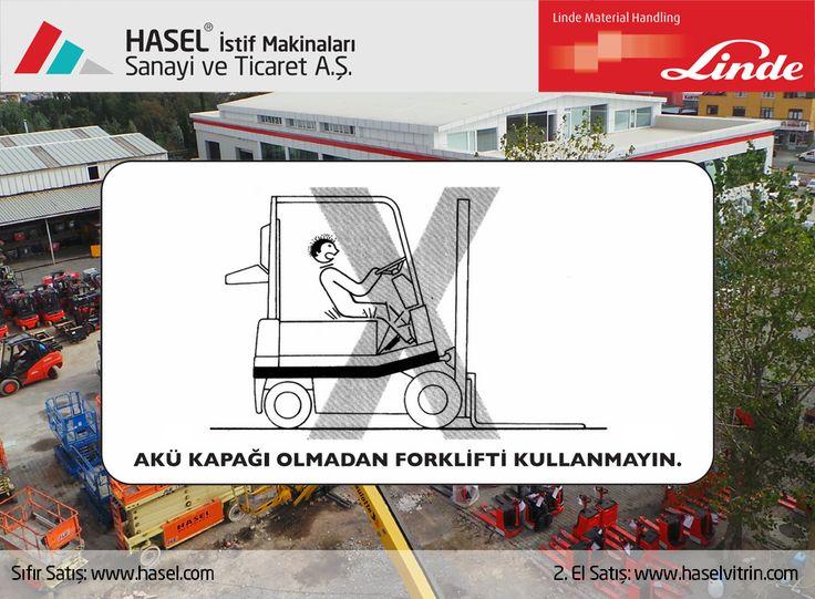Önce İş Güvenliği!Akü kapağı olmadan forklifti kullanmayın. www.hasel.com | www.haselvitrin.com