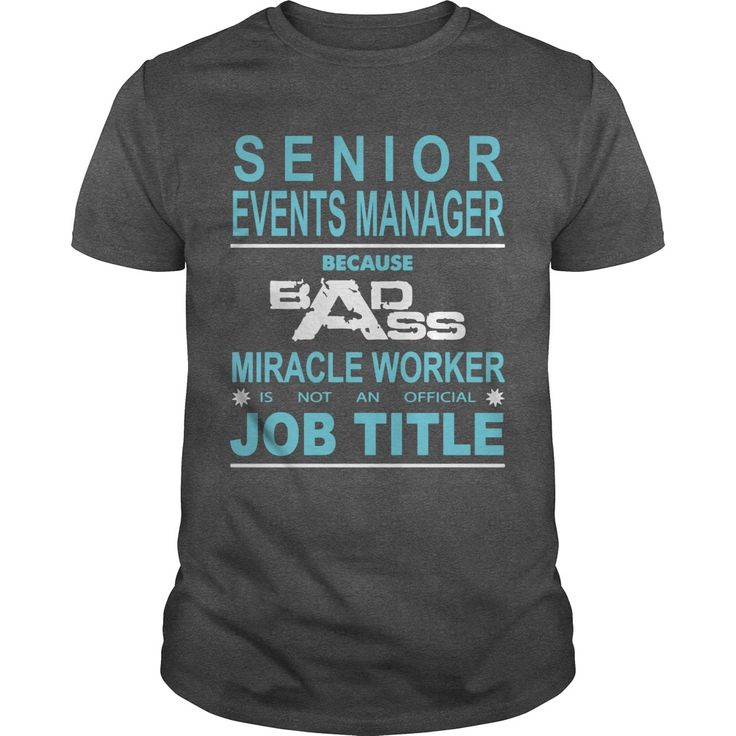 Because Badass Miracle Worker Is Not An Official Job Title SENIOR EVENTS MANAGER T-Shirts, Hoodies. Check Price Now ==► https://www.sunfrog.com/Jobs/Because-Badass-Miracle-Worker-Is-Not-An-Official-Job-Title-SENIOR-EVENTS-MANAGER-Dark-Grey-Guys.html?id=41382
