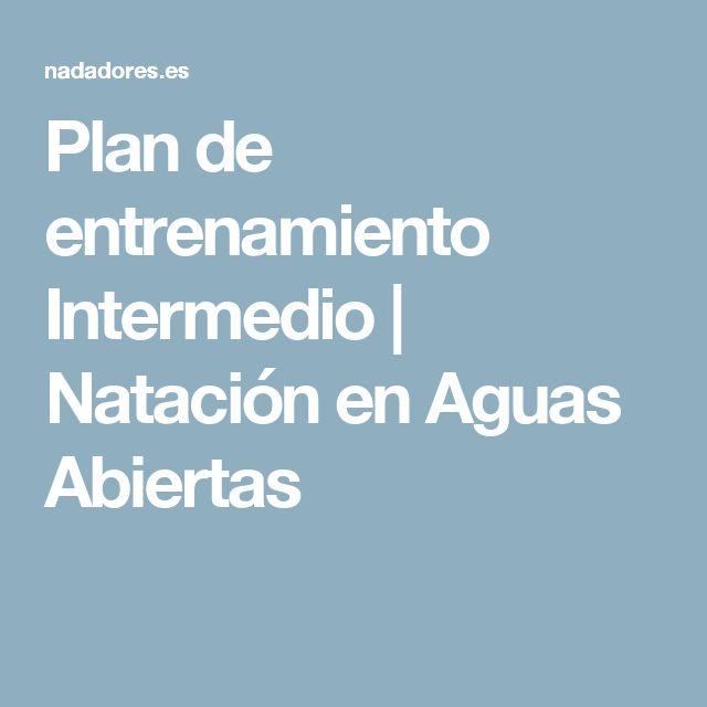 Plan de entrenamiento Intermedio | Natación en Aguas Abiertas