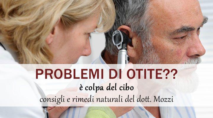 Otite: rimedi naturali e consigli alimentari del dott. Mozzi per curarla e per prevenire recidive
