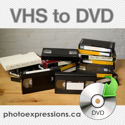 Transfer your old VHS to DVD at Photo Express