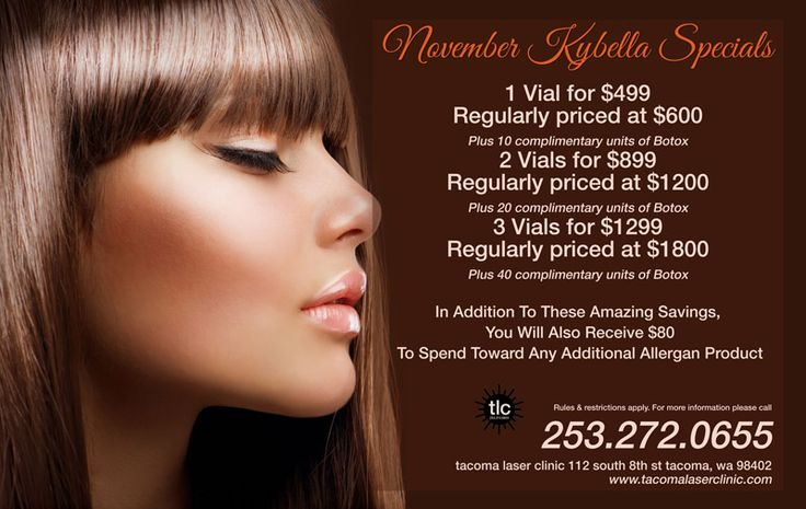 The Kybella promotions continue this month at Tacoma Laser Clinic!  Check out our November specials and call 253.272.0655 to schedule your complimentary consultation today!  1 Vial for $499 Plus 10 complimentary units of Botox!  2 Vials for $899 Plus 20 complimentary units of Botox!  3 Vials for $1299 Plus 40 complimentary units of Botox! In addition to these amazing savings, you will also receive $80 to spend toward any additional Allergan product! Tacoma Laser Clinic 253.272.0655