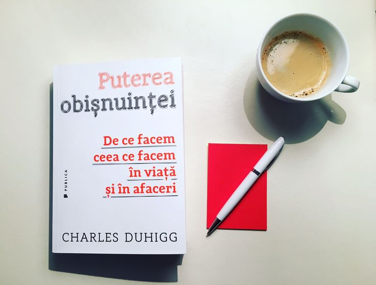 Puterea obișnuinței de Charles Duhigg #powerofhabit #romanianedition