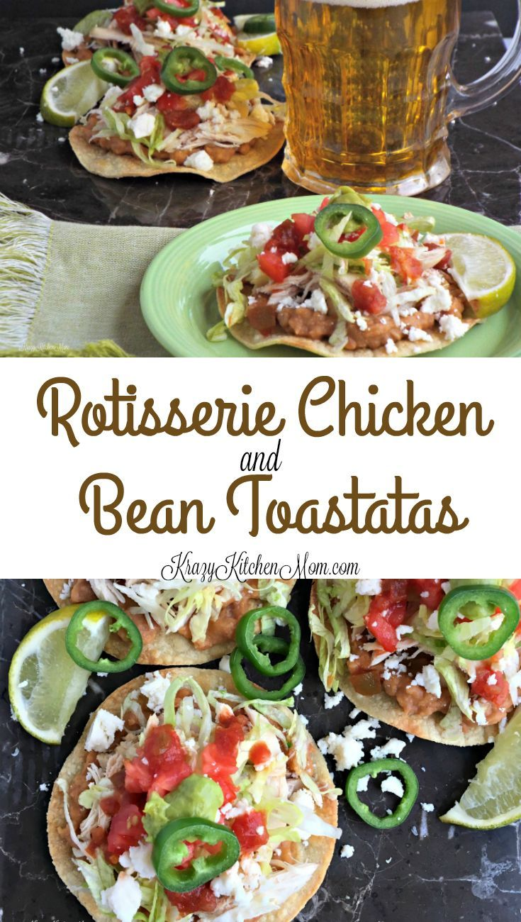 Rotisserie Chicken and Bean Toastatas are an open-faced Mexican sandwich topped with beans, chicken, lettuce, tomatoes and guacamole.