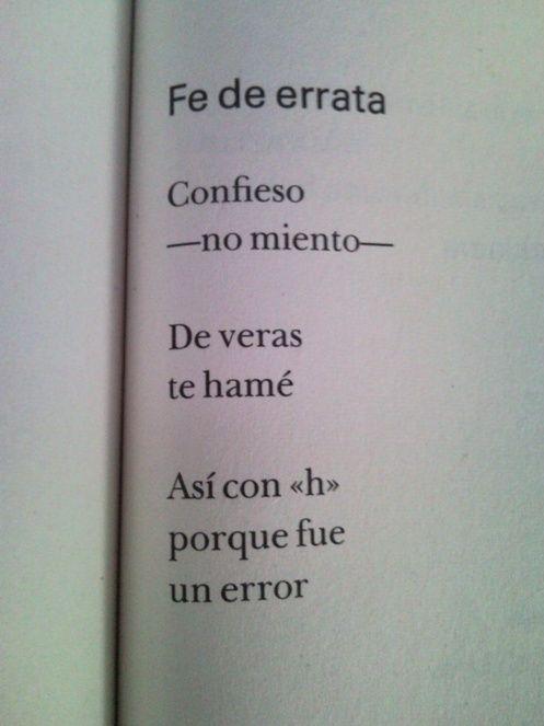 "Fe de errata: Confieso -no miento-. De verás te hamé. Así con ""h"" porque fue un error. #frases"