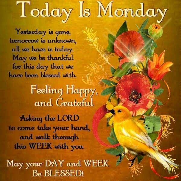 Today Is Monday, May Your Day And Week Be Blessed!
