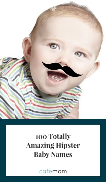 Check out this list of 100 super cool hipster baby names for boys and girls and see which ones are your favorite.