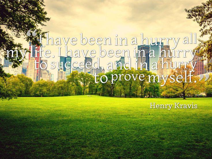 Prove yourself - Henry Kravis