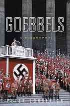 "Goebbels : a Biography by Peter Longerich, Alan Banche, Jeremy noakes, and Lesley Sharpe.    ""As a young man, Joseph Goebbels was a budding narcissist with constant need of approval. Through political involvement, he found personal affirmation within the German National Socialist Party."""