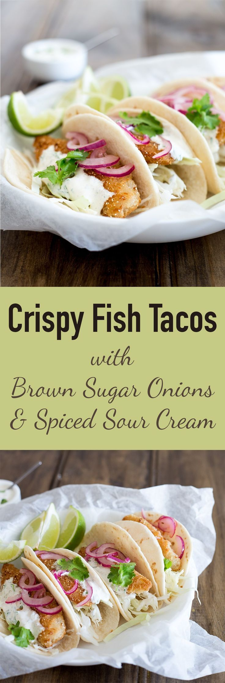 Crispy fish tacos with brown sugar onions and spiced sour for Breaded fish tacos