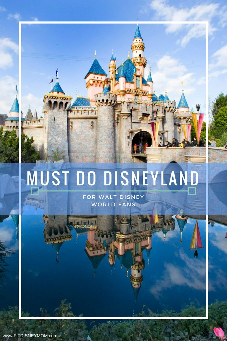 Disneyland Tips: Must do Disneyland attractions that are unique to the park and what every Disney World fan needs to experience.