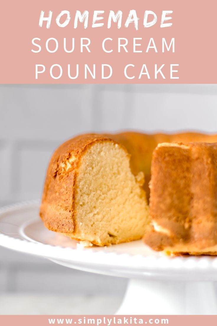 Homemade Sour Cream Pound Cake Recipe Sour Cream Pound Cake Homemade Sour Cream Homemade Sour Cream Pound Cake Recipe