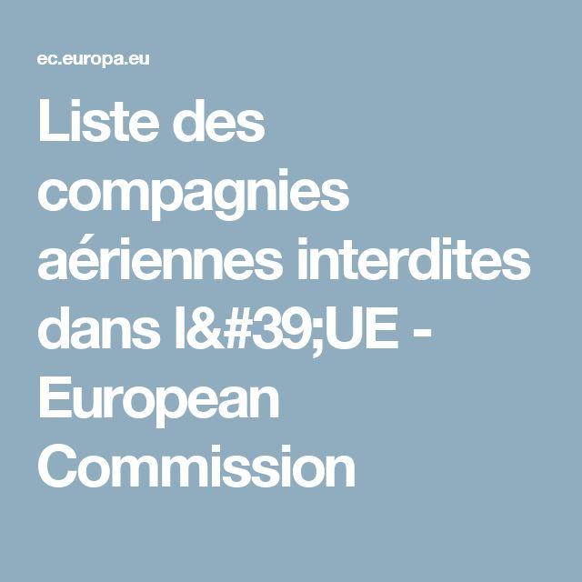 Liste des compagnies aériennes interdites dans l'UE - European Commission