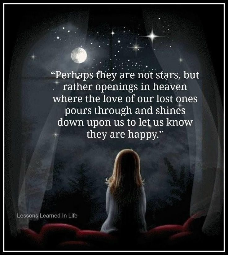Perhaps they are not stars, but openings in heaven where the love of our lost ones. Description from pinterest.com. I searched for this on bing.com/images