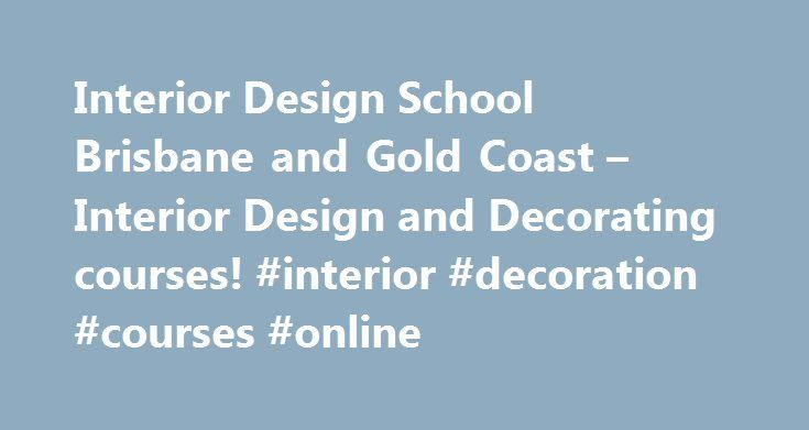 Interior Design School Brisbane And Gold Coast Decorating Courses Decoration Online Tanzaniarem