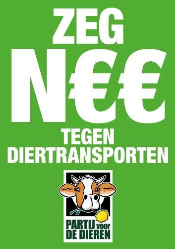 Zeg N€€ tegen diertransporten