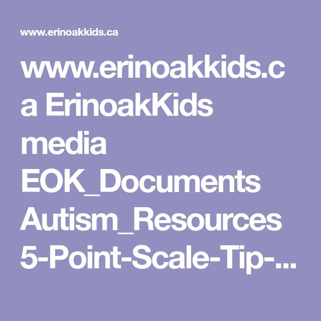 www.erinoakkids.ca ErinoakKids media EOK_Documents Autism_Resources 5-Point-Scale-Tip-Sheet.pdf