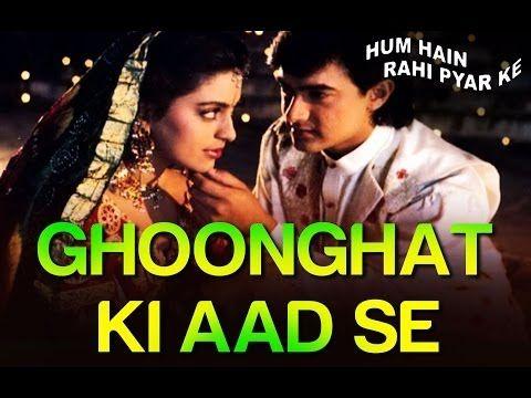 Ghoonghat Ki Aad Se Dilbar Ka - Hum Hain Rahi Pyaar Ke | Aamir Khan, Juhi Chawla | Nadeem Shravan - YouTube