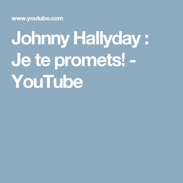 Johnny Hallyday : Je te promets! - YouTube