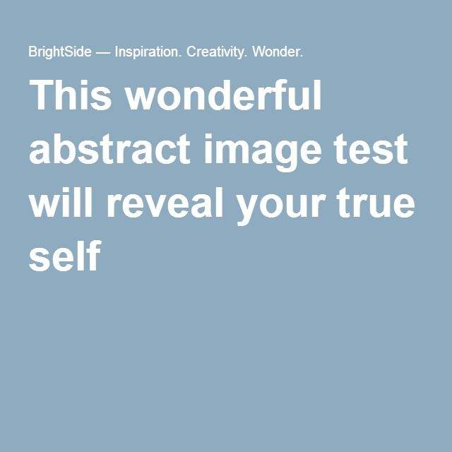 This wonderful abstract image test will reveal your true self