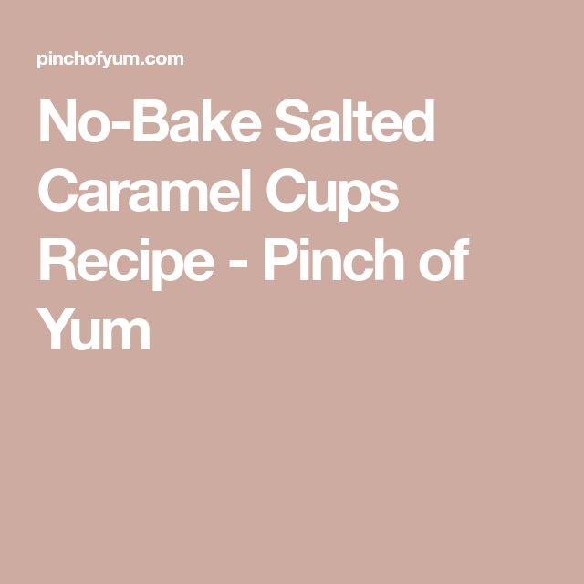 No-Bake Salted Caramel Cups Recipe - Pinch of Yum