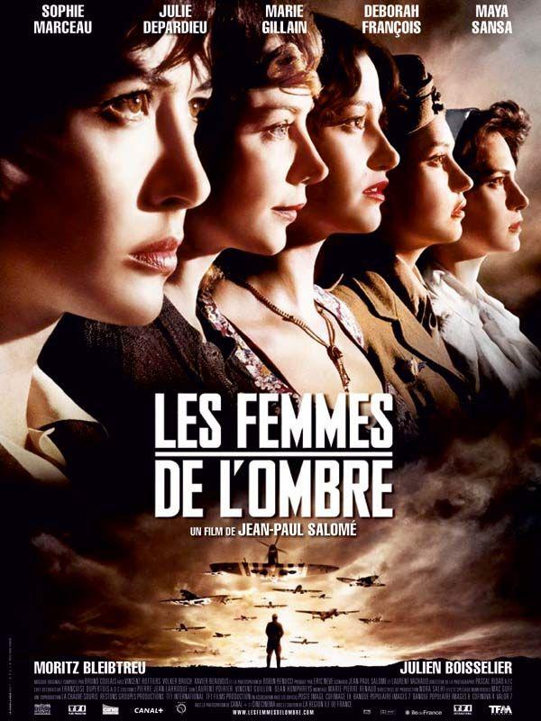 Les Femmes de l'ombre est un film de Jean-Paul Salomé avec Sophie Marceau, Julie Depardieu. Synopsis : Engagée dans la Résistance française, Louise s'enfuit à Londres après l'assassinat de son mari. Elle est recrutée par le SOE, un service secret de ren