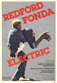 Robert Redford, Jane Fonda, Valerie Perrine. Director: Sydney Pollack. IMDB: 6.2 ___________________________ https://en.wikipedia.org/wiki/The_Electric_Horseman http://www.rottentomatoes.com/m/electric_horseman/ http://www.tcm.com/tcmdb/title/19889/The-Electric-Horseman/ Article: http://www.tcm.com/tcmdb/title/19889/The-Electric-Horseman/articles.html http://www.rogerebert.com/reviews/the-electric-horseman-1979 http://www.allmovie.com/movie/the-electric-horseman-v15549