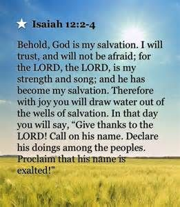 """Isaiah 12 and 2-4 """" I will trust and not be afraid.."""""""