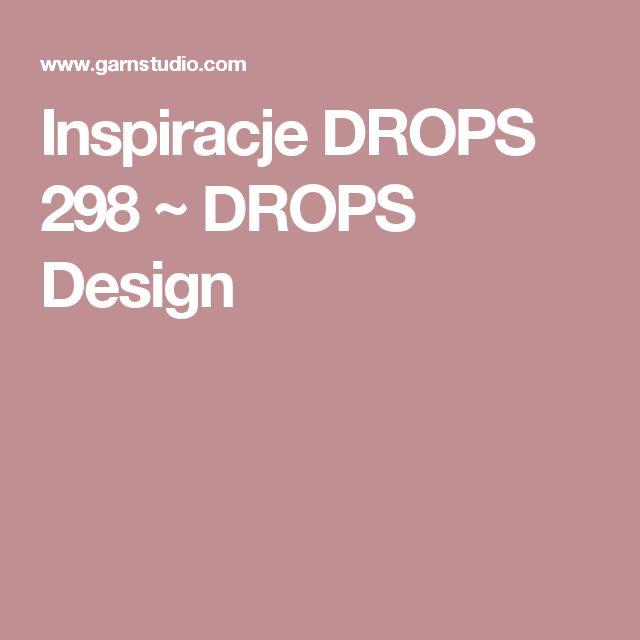 Inspiracje DROPS 298 ~ DROPS Design