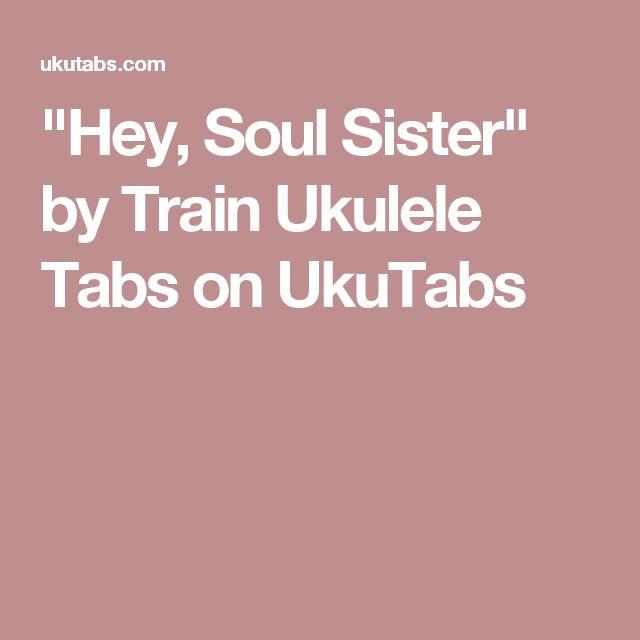 """Hey, Soul Sister"" by Train Ukulele Tabs on UkuTabs"