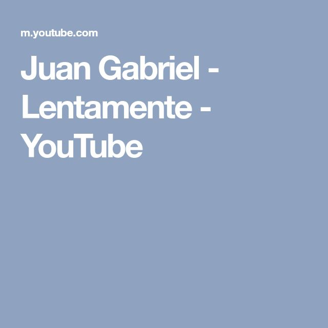 Juan Gabriel - Lentamente - YouTube