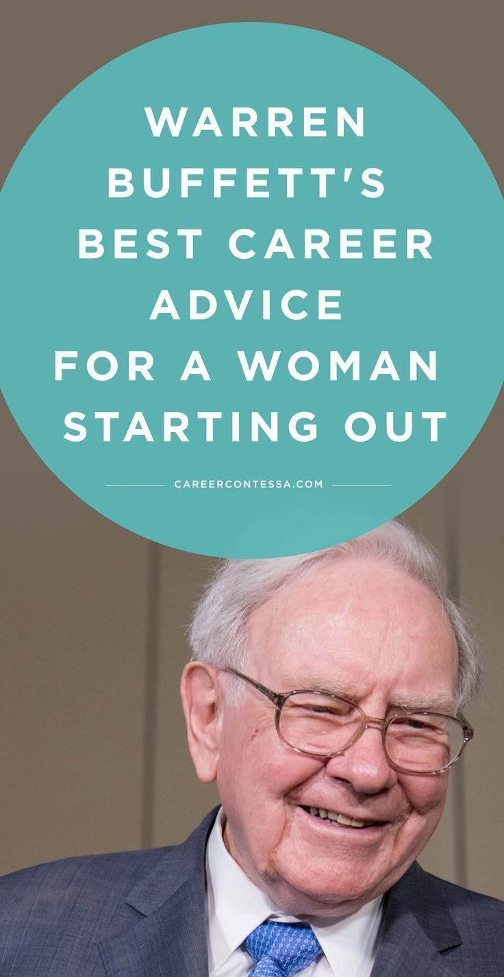 Warren Buffett S Best Career Advice For A Woman Starting Out With