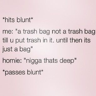 When you try to be deep: | 27 Hilarious Moments Of Stoner Logic
