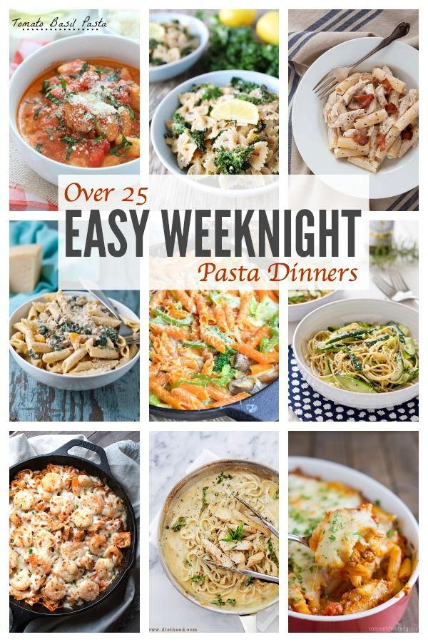 Easy Weeknight Pasta Dinners - over 25 Easy Weeknight Pasta Dinners! Fresh flavors and unique dishes create an easy and delicious weeknight meal!