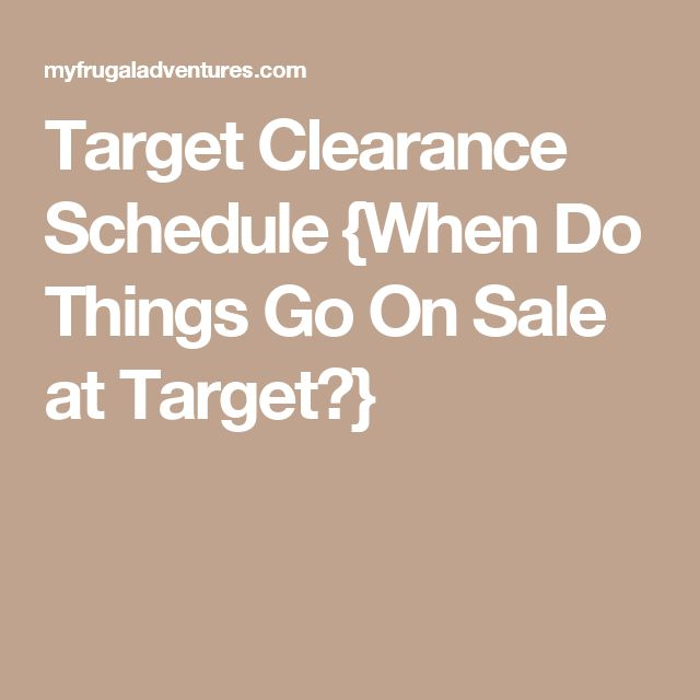 Target Clearance Schedule {When Do Things Go On Sale at Target?}