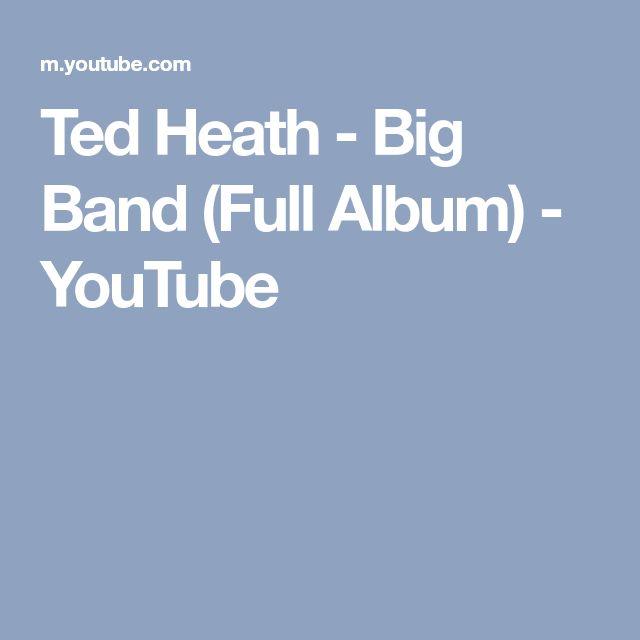 Ted Heath - Big Band (Full Album) - YouTube