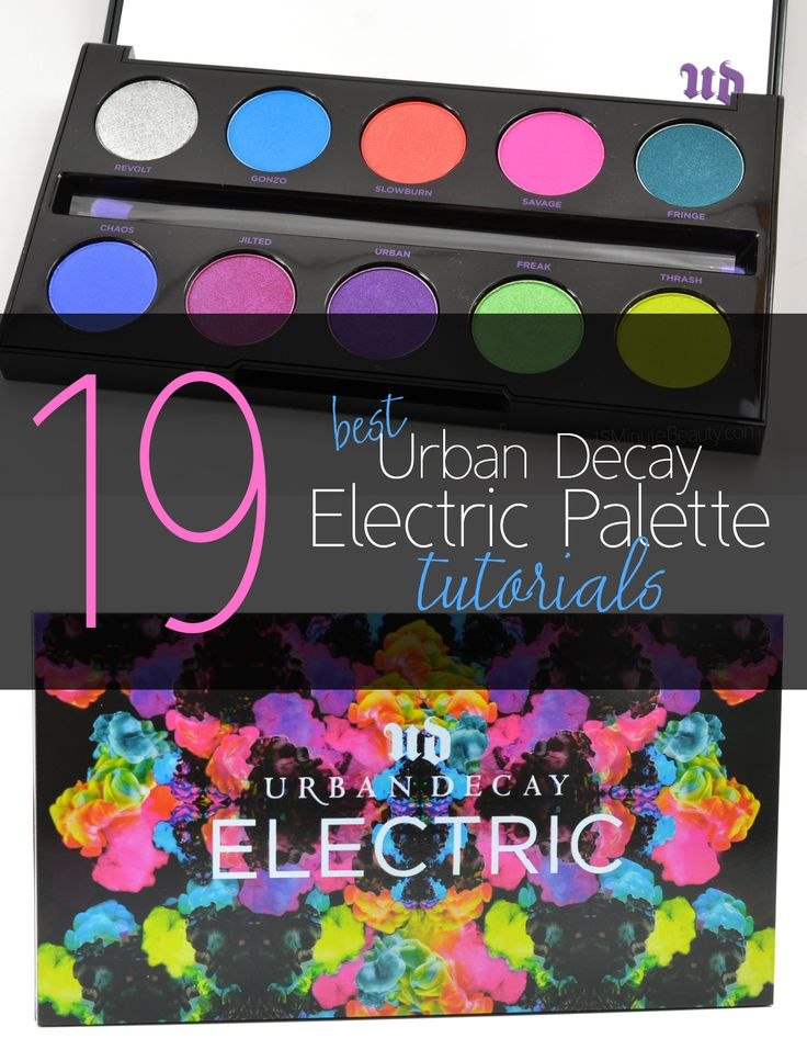 19 Best Urban Decay Electric Palette Eye Shadow Tutorials  via @15 Minute Beauty
